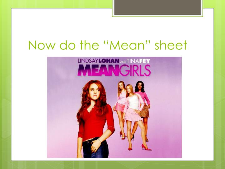 "Now do the ""Mean"" sheet"