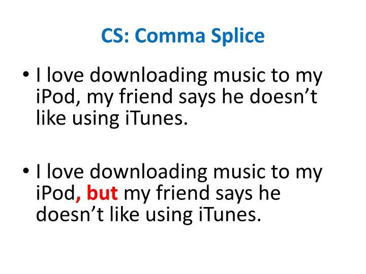 CS: Comma Splice