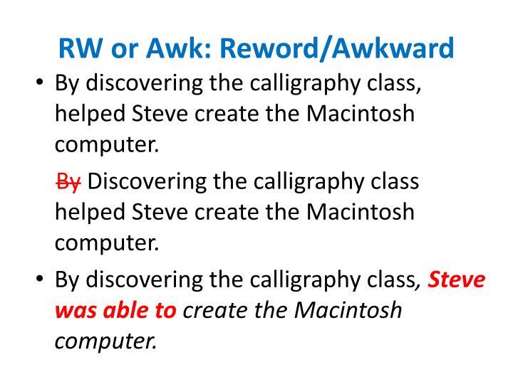 RW or Awk: Reword/Awkward