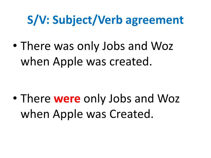 S/V: Subject/Verb agreement