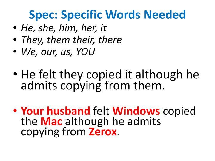 Spec: Specific Words Needed