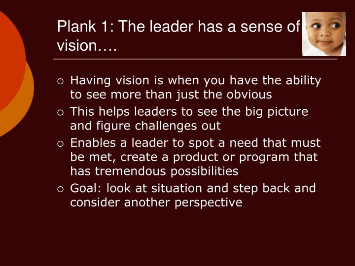 Plank 1: The leader has a sense of vision….