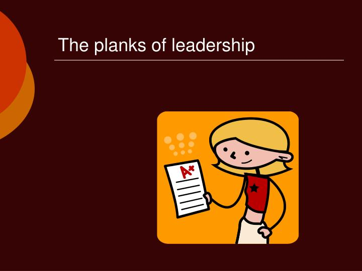 The planks of leadership