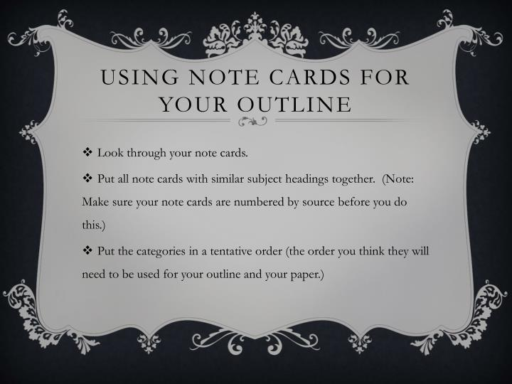 Using Note cards for your outline