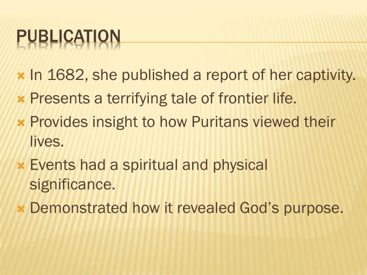 In 1682, she published a report of her