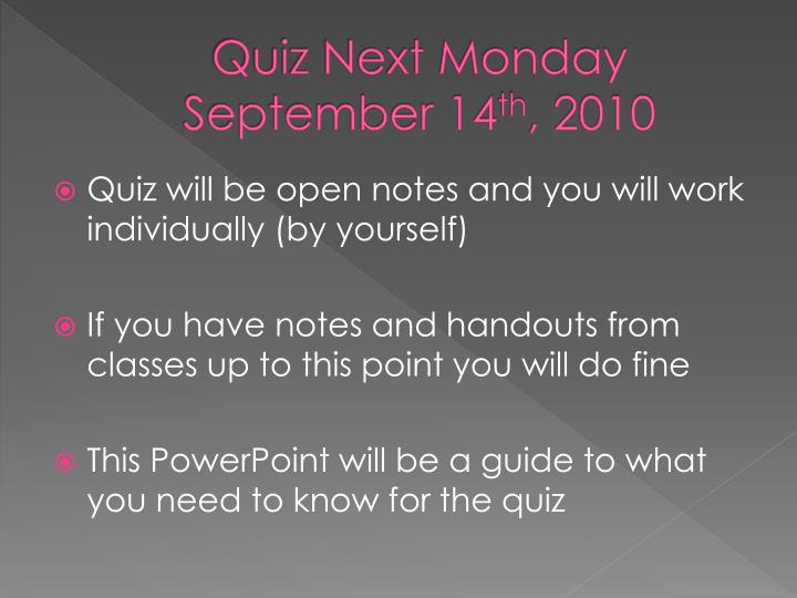 Quiz Next Monday September