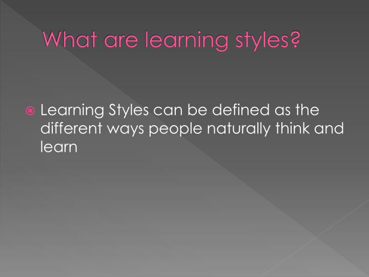 What are learning styles?