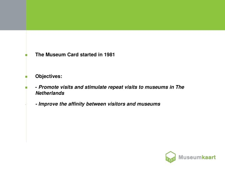 The Museum Card started in 1981