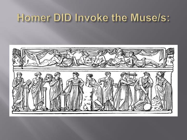 Homer DID Invoke the Muse/