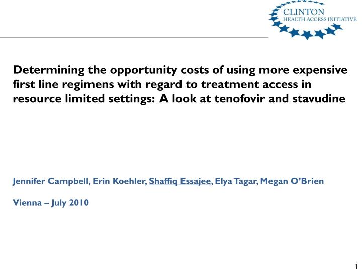Determining the opportunity costs of using more expensive first line regimens with regard to treatment access in resource limited settings:  A look at tenofovir and
