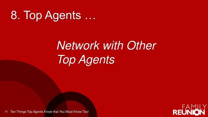8. Top Agents …