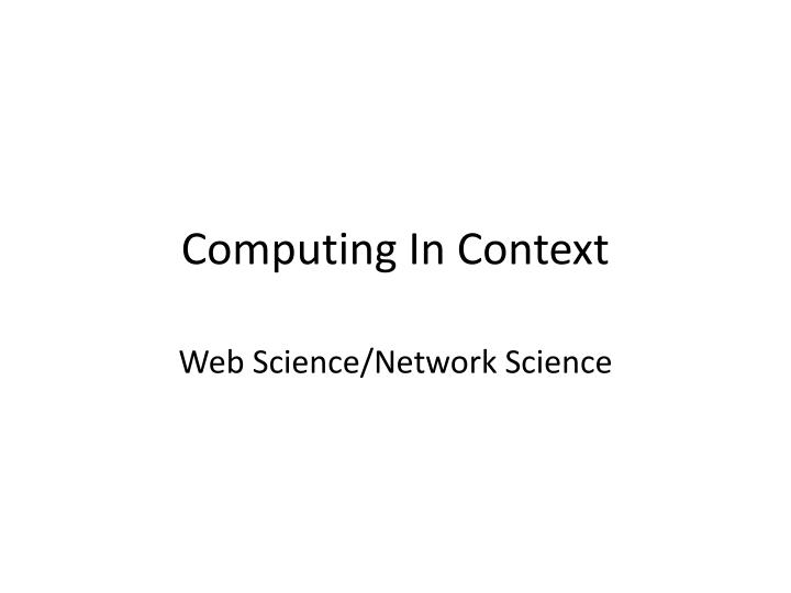 Computing in context