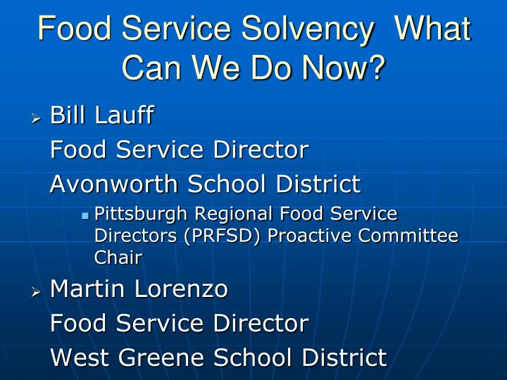 Food Service Solvency  What Can We Do Now?