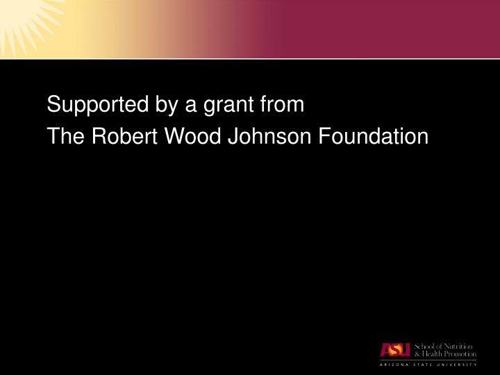Supported by a grant from