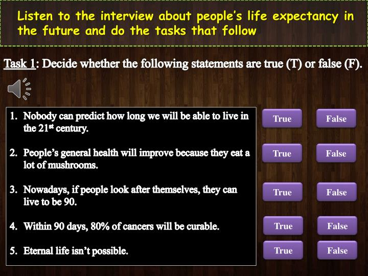Listen to the interview about people's life expectancy in the future and do the tasks that follow