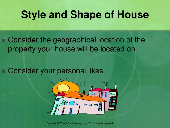 Style and Shape of House
