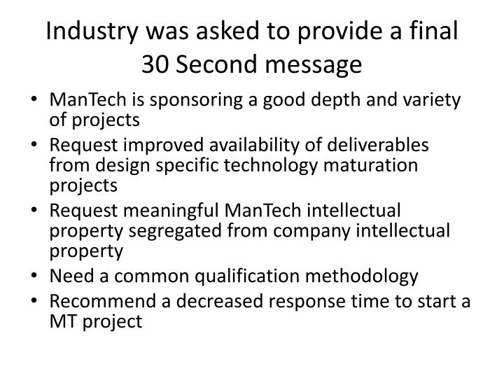 Industry was asked to provide a final 30 Second message