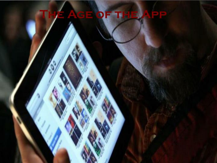 The Age of the App