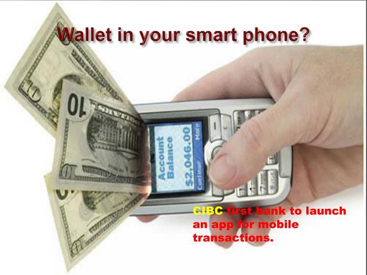 Wallet in your smart phone?