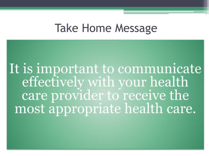 Take Home Message