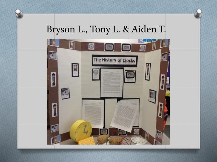 Bryson L., Tony L. & Aiden T.