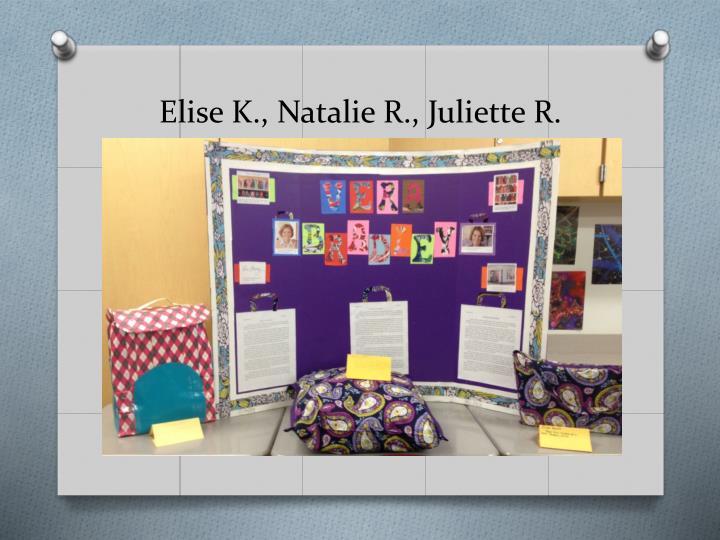 Elise K., Natalie R., Juliette R.