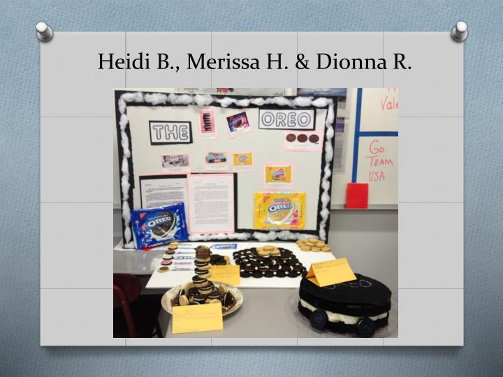 Heidi B., Merissa H. &