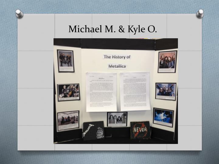 Michael M. & Kyle O.