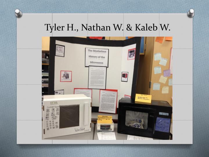Tyler H., Nathan W. & Kaleb W.