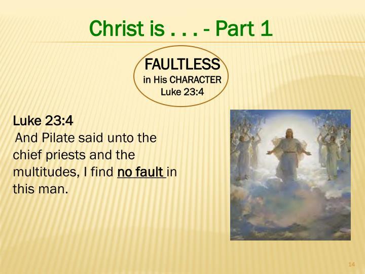 Christ is . . . - Part 1