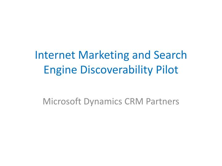 Internet marketing and search engine discoverability pilot