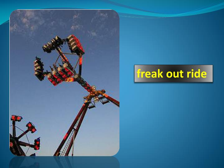 freak out ride