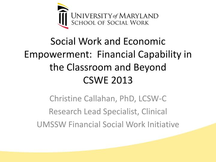 Social Work and Economic Empowerment:  Financial Capability in the Classroom and Beyond