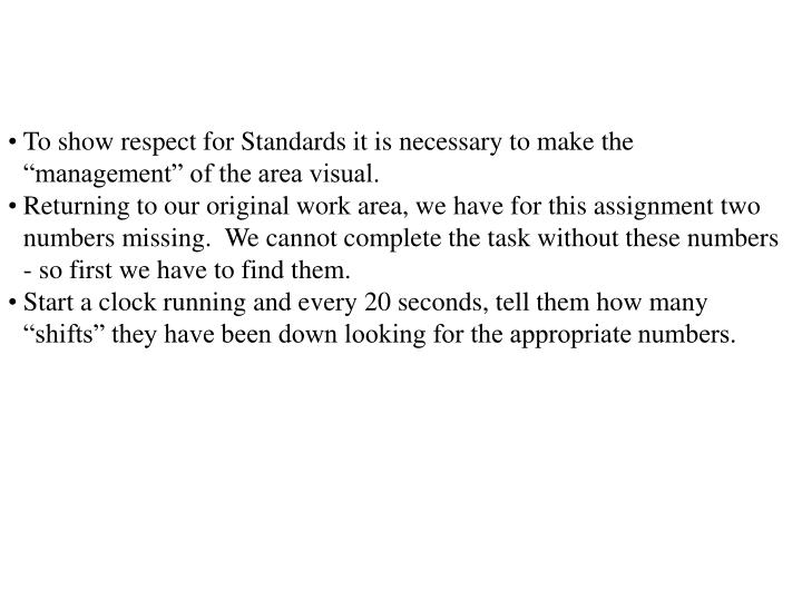 """To show respect for Standards it is necessary to make the """"management"""" of the area visual."""