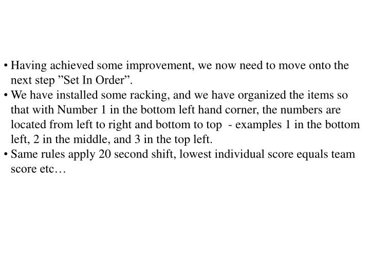 """Having achieved some improvement, we now need to move onto the next step """"Set In Order""""."""