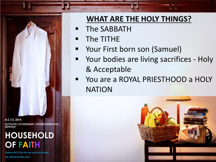 WHAT ARE THE HOLY THINGS?