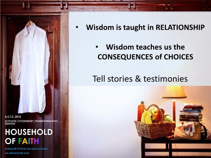 Wisdom is taught in RELATIONSHIP
