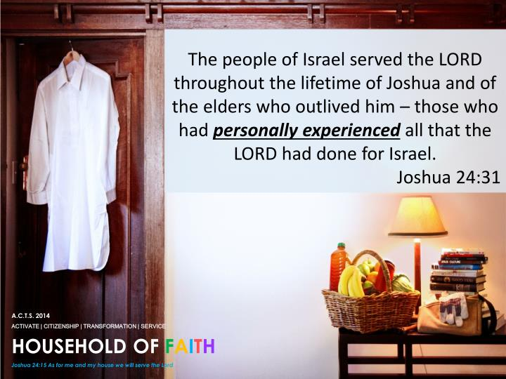 The people of Israel served the LORD throughout the lifetime of Joshua and of the elders who outlived him – those who had