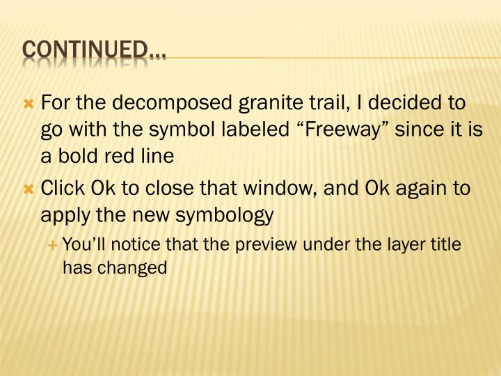 """For the decomposed granite trail, I decided to go with the symbol labeled """"Freeway"""" since it is a bold red line"""