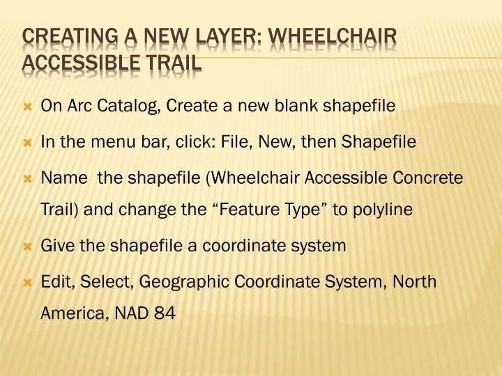 On Arc Catalog, Create a new blank shapefile