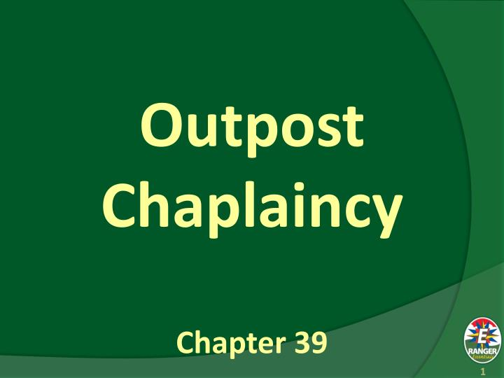 Outpost chaplaincy