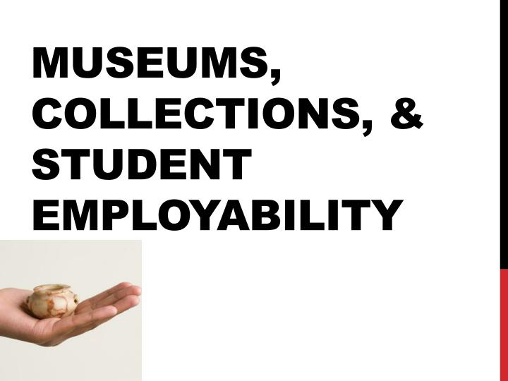 museums collections student employability