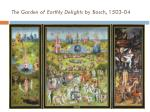 the garden of earthly delights by bosch 1503 04