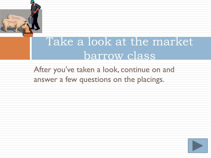 Take a look at the market barrow class