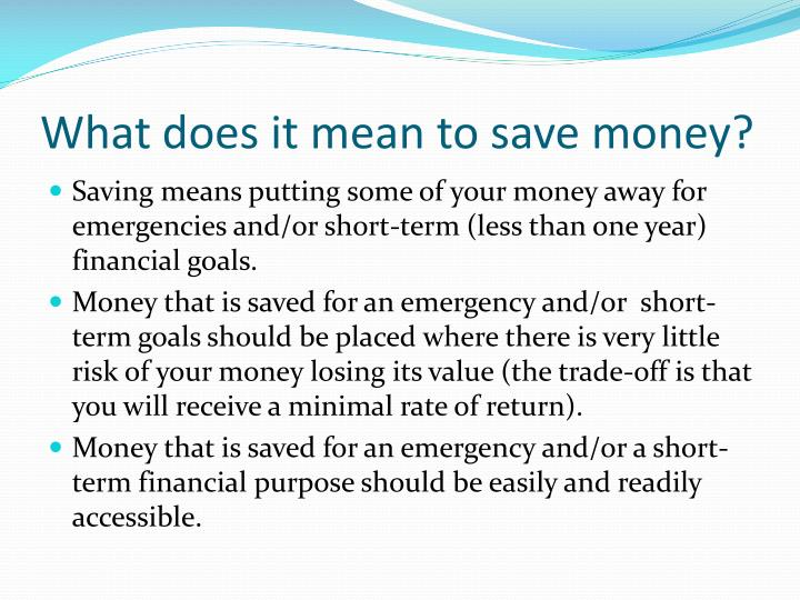What does it mean to save money?