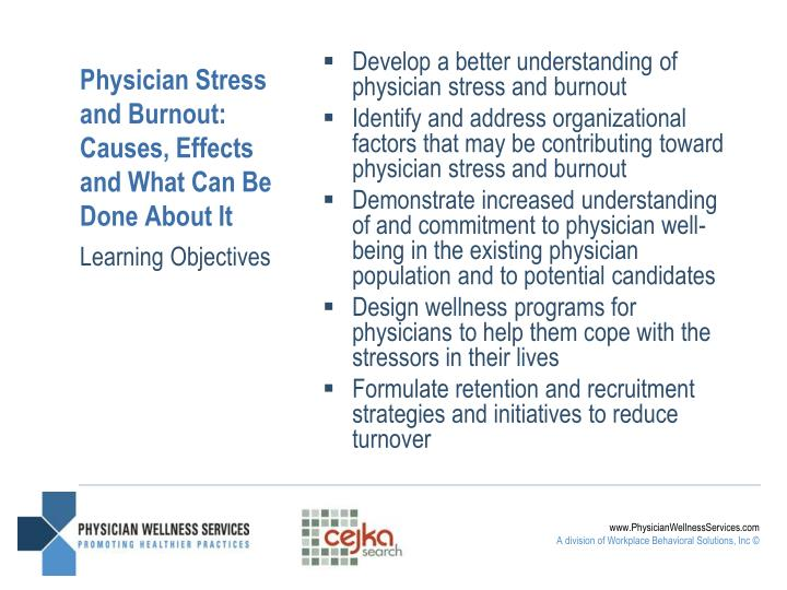 Physician stress and burnout causes effects and what can be done about it
