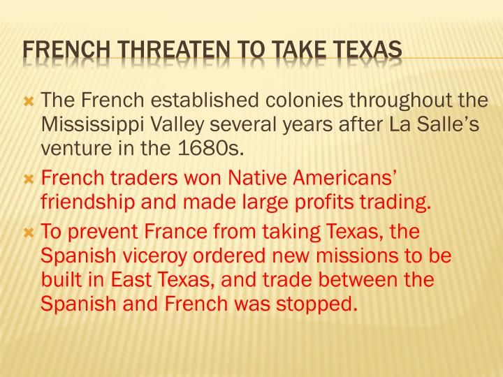 The French established colonies throughout the Mississippi Valley several years after La Salle's venture in the 1680s.