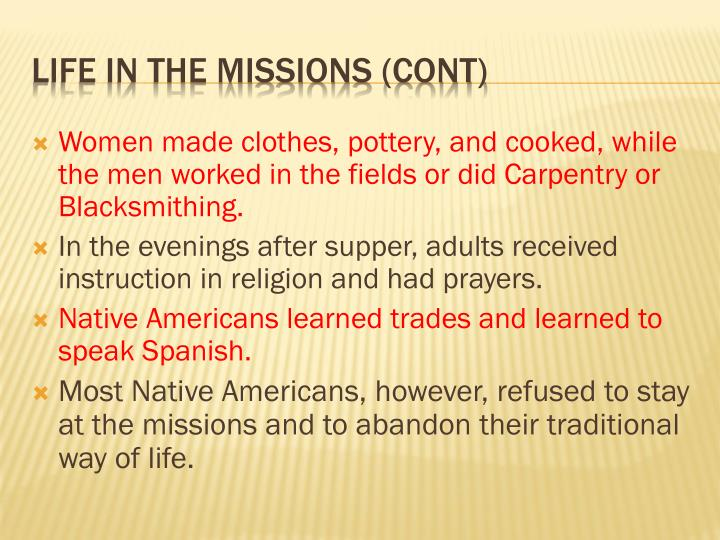 Women made clothes, pottery, and cooked, while the men worked in the fields or did Carpentry or Blacksmithing.