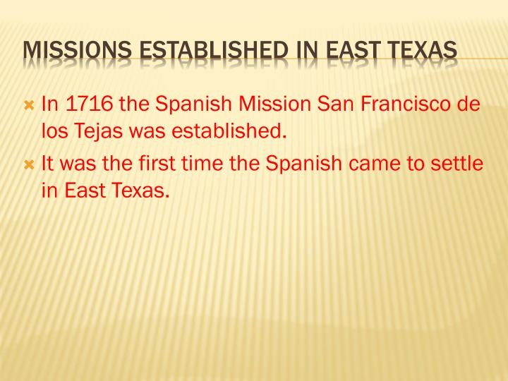 In 1716 the Spanish Mission San Francisco de los