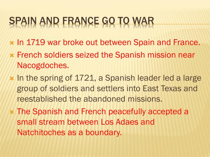 In 1719 war broke out between Spain and France.